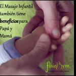 El Masaje Infantil y sus beneficios para Papá y Mamá