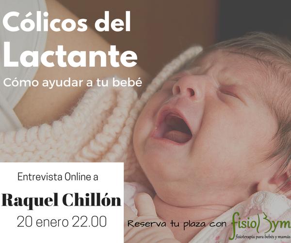 Cólicos en el Lactante, ¿que hacer para calmar a mi bebé? Entrevista Online a Raquel Chillón