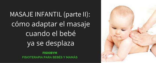 Masaje Infantil (parte II): cómo adaptar el masaje cuando el bebé ya se desplaza